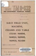 Cover of: X-ray Field Unit, Machine, Chassis And Table Items 9608508, 9608510, 9609005, 9609010, 9614500